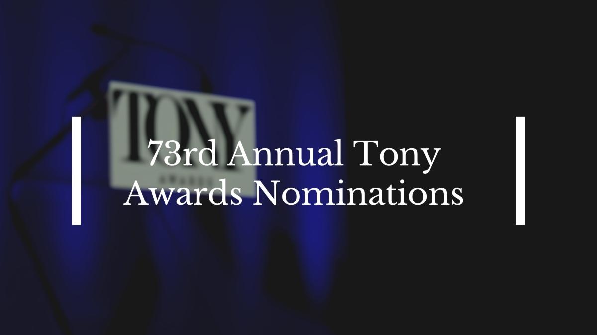 73rd Annual Tony AwardNominations