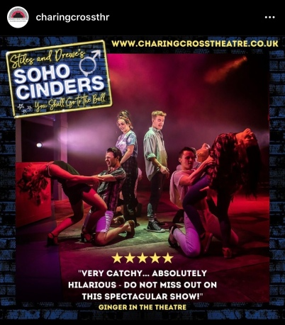 Soho Cinders, Charing Cross Theatre, London (October - December 2019)